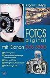 Fotos digital - mit Canon EOS 350D: Kamerapraxis, Tipps und Tricks, Hintergründe, Basiswissen, Nachschlagewerk