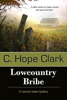 Lowcountry Bribe: 1 (A Carolina Slade Mystery) von [Clark, C. Hope]