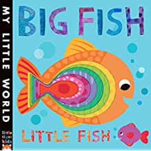 Big Fish, Little Fish: A bubbly book of opposites (My Little World)