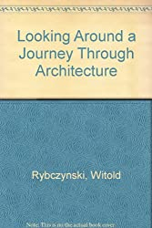 Looking Around a Journey Through Architecture