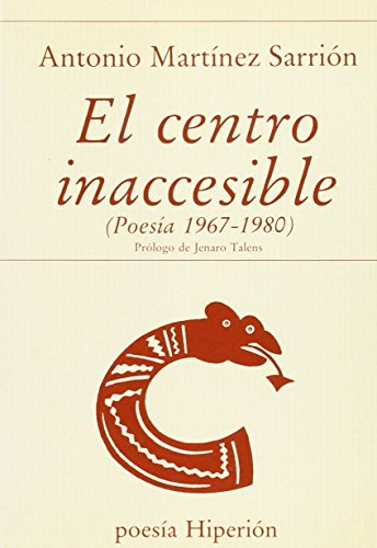 El centro inaccesible: poesía 1967-1980 (Poesía Hiperión) por Antonio Martínez Sarrión