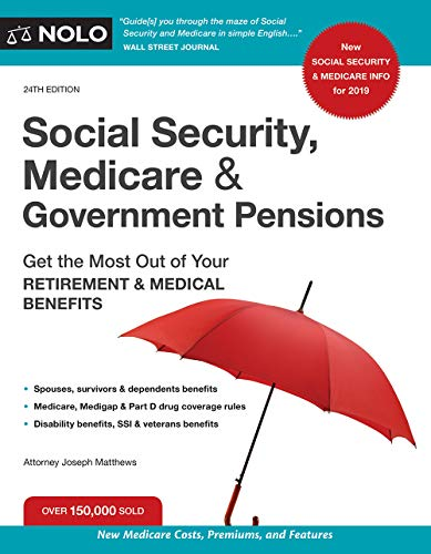 Social Security, Medicare and Government Pensions: Get the Most Out of Your Retirement and Medical Benefits (Social Security, Medicare & Government Pensions) (English Edition)