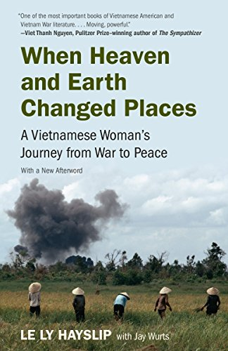 When Heaven and Earth Changed Places: A Vietnamese Woman's Journey from War to Peace PDF Books