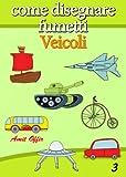 Image de Disegno per Bambini: Come Disegnare Fumetti - Veic