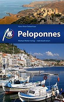 Peloponnes Reiseführer Michael Müller Verlag: Individuell reisen mit vielen praktischen Tipps (MM-Reiseführer)