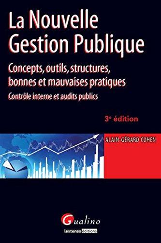 La Nouvelle gestion publique - 3è éd. Concepts, outils, structures, bonnes et mauvaises pratiques