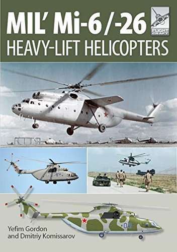 Mil' Mi-6/-26: Heavy-Lift Helicopters (Flight Craft Book 10) (English Edition) - Air-chopper