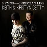 Songtexte von Keith and Kristyn Getty - Hymns for the Christian Life