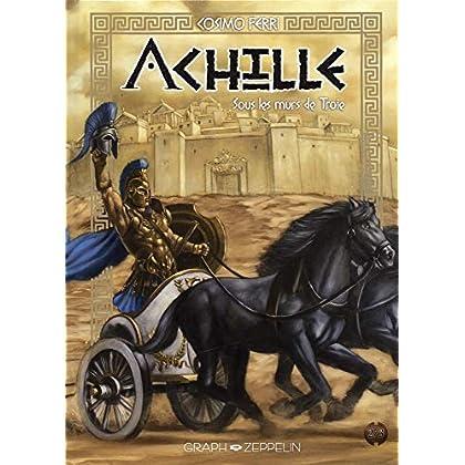 Achille, Tome 2 : Sous les murs de Troie
