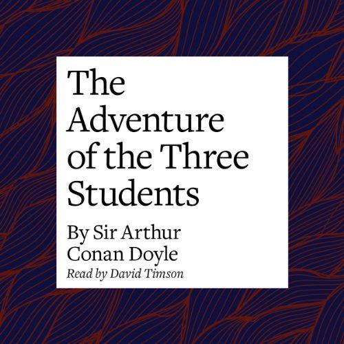 The Adventure of the Three Students  Audiolibri