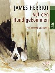 Auf den Hund gekommen: Zehn tierische Geschichten