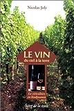 Le vin - Du ciel à la terre, la viticulture en biodynamie