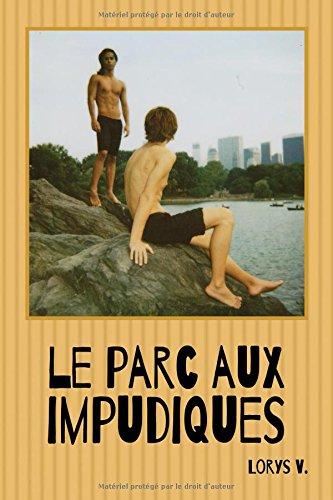 Le parc aux impudiques: Gay romance en français