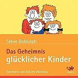 Das Geheimnis glücklicher Kinder - Steve Biddulph