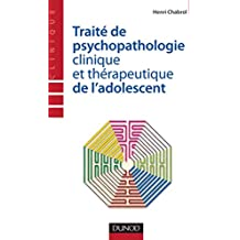 Traité de psychopathologie clinique et thérapeutique de l'adolescent (Psychologie clinique)
