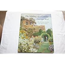 The Making of a Garden: Gertrude Jekyll, an Anthology of Her Writings Illustrated With Her Own Photographs and Drawings, and Watercolours by Contemporary Artists
