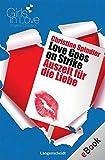Love Goes on Strike - Auszeit für die Liebe: Auszeit für die Liebe (Girls in Love)