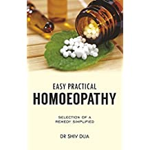 Easy Practical Homoeopathy : Selection of a remedy simplified