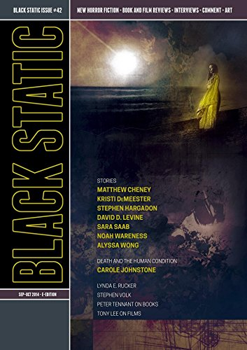 Black Static #42 (Sept - Oct 2014): Transmissions from Beyond (Black Static Horror and Dark Fantasy Magazine) (English Edition) eBook: Andy Cox Editor, ...