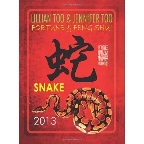 Lillian Too & Jennifer Too Fortune & Feng Shui 2013 Snake [Paperback] by Lillian Too and Jennifer Too (4-Jul-1905) Paperback