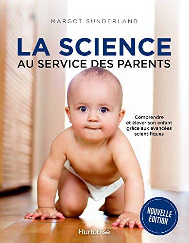La science au service des parents : Comprendre et élever son enfant grâce aux avancées scientifiques
