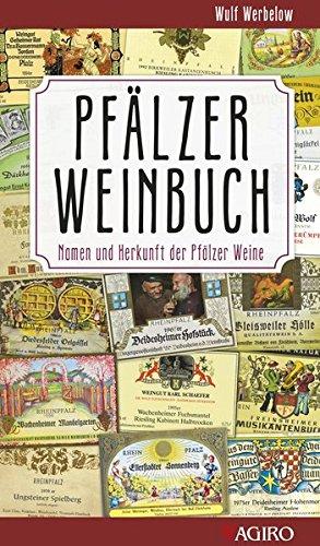 Pfälzer Weinbuch: Namen und Herkunft der Pfälzer Weine