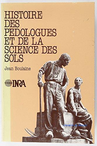 Histoire des pédologues et de la science des sols par Jean Boulaine
