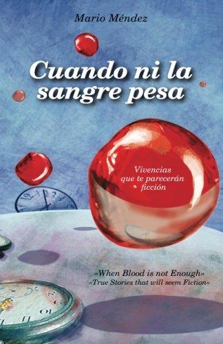 Cuando ni la sangre pesa: When blood is not enough