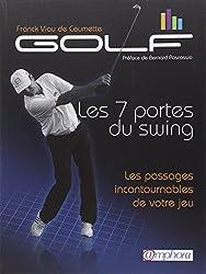 Golf - les 7 portes du swing - les passages incontournables de votre jeu