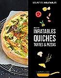 Recettes inratables quiches, tartes & pizzas...