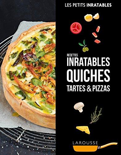Recettes inratables quiches, tartes & pizzas (Petits Inratables!) par  Larousse