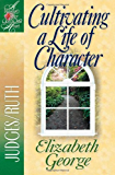 Cultivating a Life of Character (A Woman After God's Own Heart)