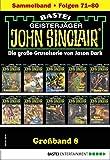 John Sinclair Großband 8 - Horror-Serie: Folgen 71-80 in einem Sammelband