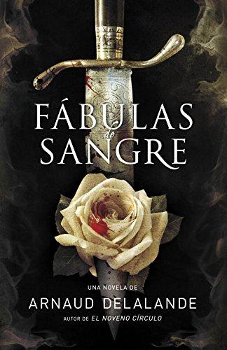 Fábulas de sangre (Novela histórica) por Arnaud Delalande