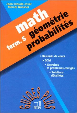 Mathématiques Bac S : Géométrie, probabilités