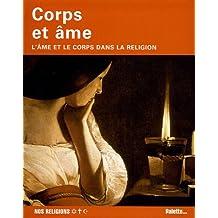 Coprs et âme : L'âme et le corps dans la religion