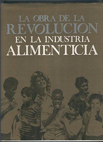 La obra de la revolucion en la industria alimenticia