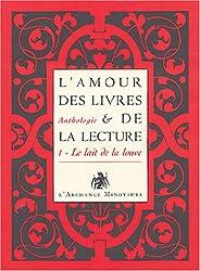 L'amour des livres et de la lecture : Tome 1, Le lait de la louve, de l'Antiquité au XIXe siècle