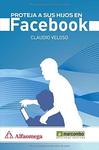 Proteja a sus hijos en Facebook por Claudio Veloso