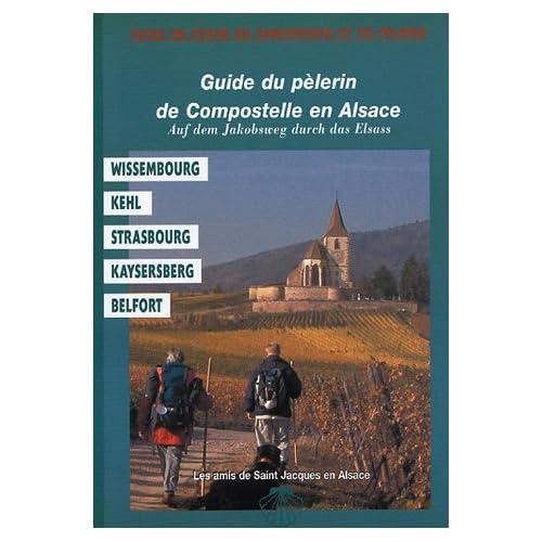 Guide du pèlerin de Compostelle en Alsace : Auf dem Jakobsweg durch das Elsab