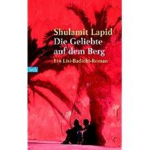 Die Geliebte auf dem Berg: Ein Lisi-Badichi-Roman