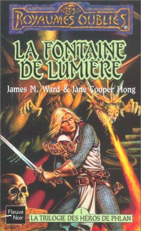 La Trilogie des héros de Phlan, tome 1 : La Fontaine de lumière