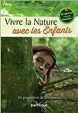 Vivre la nature avec les enfants : Un programme de découvertes