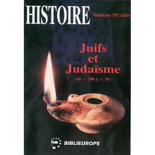 Juifs et judaïsme : Tome 1, De 700 avant à 70 après