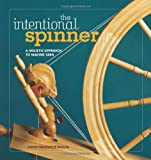 The Intentional Spinner: A Holistic Approach to Making Yarn