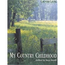 """""""Country Living"""" Magazine: My Country Childhood"""