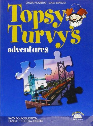 Topsy Turvy's Adventures. Per la Scuola media