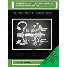 2000 VOLVO 40/V40-115HP Turbocompresor Reconstruir y Reparación de Guía: 708639-0010, 716213-5001, 716213-9001, 716213-1, 038253019D