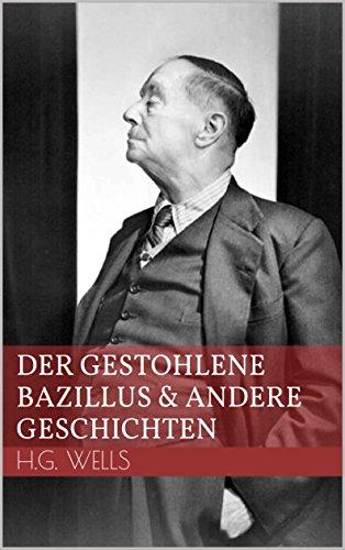 Der gestohlene Bazillus und andere Geschichten (German Edition)