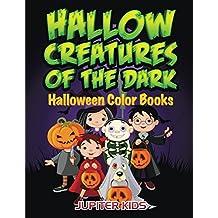Hallow Creatures Of The Dark: Halloween Color Books